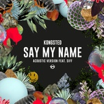 say my name (acoustic version) (single) - kongsted