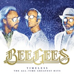 timeless - the all-time greatest hits - bee gees