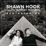 reminding me (single) - shawn hook, vanessa hudgens