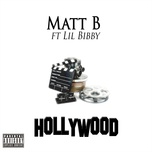 hollywood (single) - matt b, lil bibby