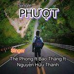 phuot (single) - the phong, bao thang, nguyen huu thanh
