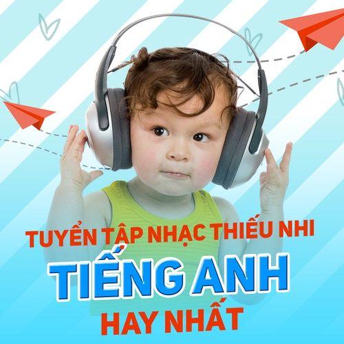 Nhạc Thiếu Nhi Tiếng Anh Hay Nhất