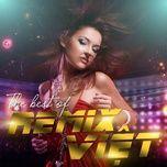 the best of remix viet - v.a