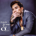 cach song o doi (single) - lam chan huy