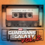 guardians of the galaxy, vol. 2: awesome mix, vol. 2 (original motion picture soundtrack) - dang cap nhat