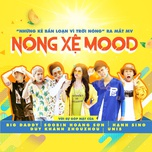 nong xe mood (single) - bigdaddy, soobin hoang son, hanh sino