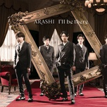 i'll be there (single) - arashi