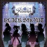 black shout (single) - roselia