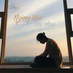 ngung khoc cho nhau (single) - karik