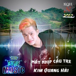 nonstop may nhip cau tre remix 2017 - kim quang hai