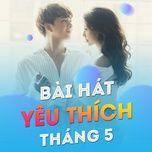 bai hat yeu thich thang 05/2017 - v.a