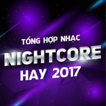 tong hop nhac nightcore hay 2017 - v.a