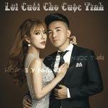 loi cuoi cho cuoc tinh (single) - duong ngoc thai, hoang y nhung