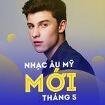 nhac au my moi thang 05/2017 - v.a