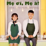 me oi, me a (single) - huynh hien nang, annie thu thuy
