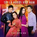 toi la nguoi viet nam (top hits 69 - thuy nga cd 557) - v.a