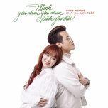 minh yeu nhau yeu nhau binh yen thoi (single) - dinh huong, ha anh tuan