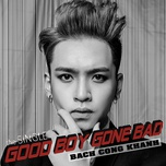 good boy gone bad (single) - bach cong khanh