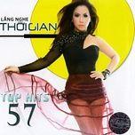 lang nghe thoi gian (top hits 57 - thuy nga cd 527) - v.a