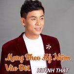 mang theo ky niem vao doi - huynh that