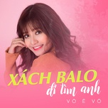 xach balo di tim anh (single) - vo e vo