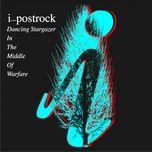 dancing stargazer in the middle of warfare (single) - i postrock