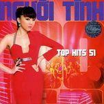 nguoi tinh tram nam (top hits 51 - thuy nga cd 505) - v.a