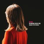 spinning over you (burak yeter remix) (single) - reyko