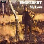 my love - engelbert humperdinck