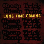long time coming (single) - cheap trick