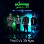 middle of the night (single) - the vamps, martin jensen