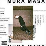 all around the world (single) - mura masa, desiigner