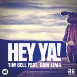 hey ya! (single) - tim bell, dani lima