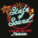 love me like that (remixes) (single) - state of sound