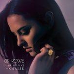 come my way (single) - kiki rowe, khalil