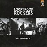motivation music (single) - looptroop rockers