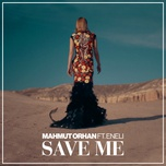 save me (single) - mahmut orhan, eneli