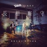 zhang xiang si shou 长相厮守 長相廝守 (single) - tonick, lam minh trinh (min chen)