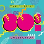 the classic 80s collection - v.a