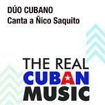 canta a nico saquito (remasterizado) - duo cubano