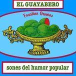 el guayabero - sones del humor popular (remasterizado) - faustino oramas