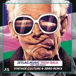 trem-bala (vintage culture & jord remix) (single) - jetlag music, ana vilela, vintage culture