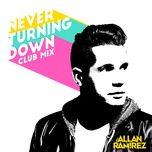 never turning down (club mix) (single) - allan ramirez