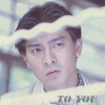 to you - luu duc hoa (andy lau)