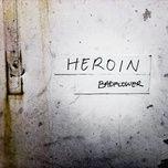 heroin (rock edit) (single) - badflower