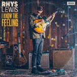 i know the feeling (single) - rhys lewis