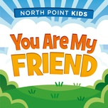 you are my friend (single) - north point kids