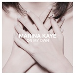 on my own (single) - marina kaye