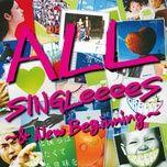 all singleeees -& new beginning- - greeeen