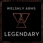 legendary (single) - welshly arms